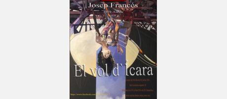 """Exposición """"El Vol d'Ícara"""" de Josep Francés"""