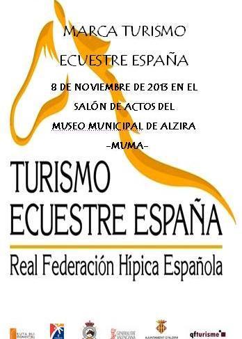 MARCA TURISMO ECUESTRE ESPAÑA 8 DE NOVIEMBRE DE 2013 EN EL SALÓN DE ACTOS DEL  MUSEO MUNICIPAL DE ALZIRA -MUMA-