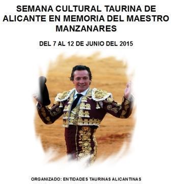 Semana Cultural Taurina de Alicante en memoria del Maestro Manzanares 2015.