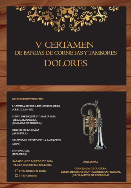 V Certamen de Bandas de cornetas y tambores Dolores y Pregón Oficial Semana Santa Dolores 2016