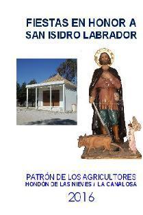 FIESTAS EN HONOR A SAN ISIDRO LABRADOR HONDÓN DE LAS NIEVES/LA CANALOSA 2016
