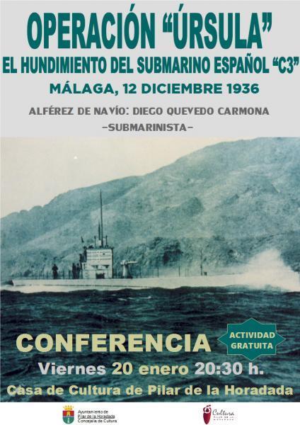 """Conferencia: Operación """"Úrsula"""" El hundimiento del submarino español """"C3"""" (Málaga, 12 de diciembre de 1936)en Pilar de la Horadada 2017"""