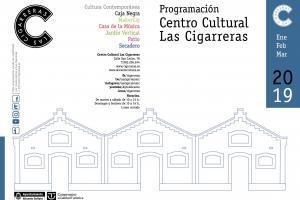 Programación Centro Cultural Las Cigarreras de enero a marzo de 2019