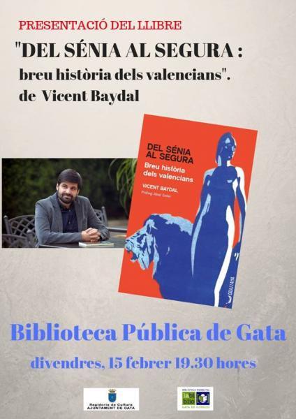 """Presentación del libro:""""Del sénia al segura, breu història dels valencians"""" de Vicente Baydal"""