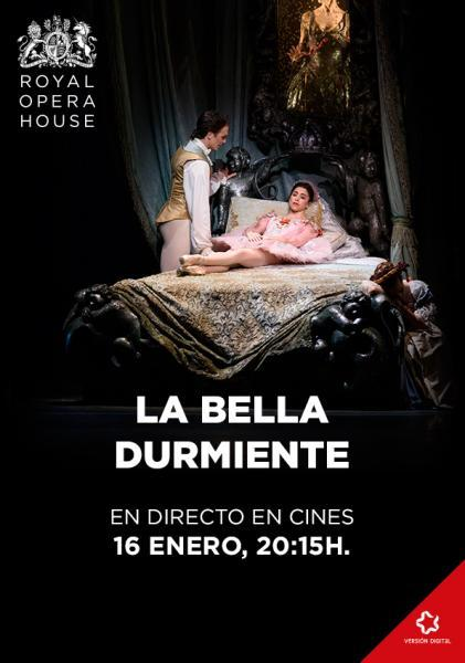 """LA BELLA DURMIENTE"". BALLET EN TRES ACTOS RETRANSMISIÓN EN DIRECTO DESDE ""THE ROYAL OPERA HOUSE"" DE LONDRES"